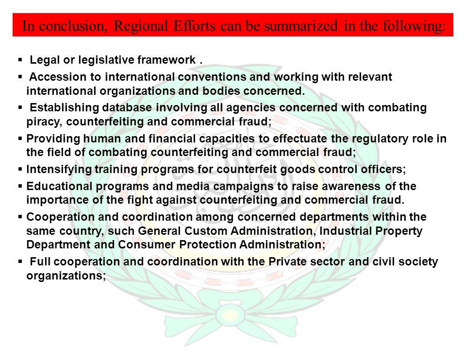 In conclusion, Regional Efforts can be summarized in the following: Legal or legislative framework.