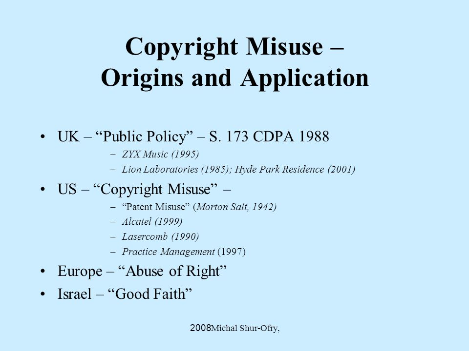 Michal Shur-Ofry, 2008 Copyright Misuse – Origins and Application UK – Public Policy – S.