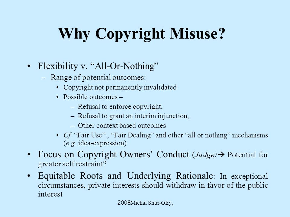 Michal Shur-Ofry, 2008 Why Copyright Misuse.Flexibility v.