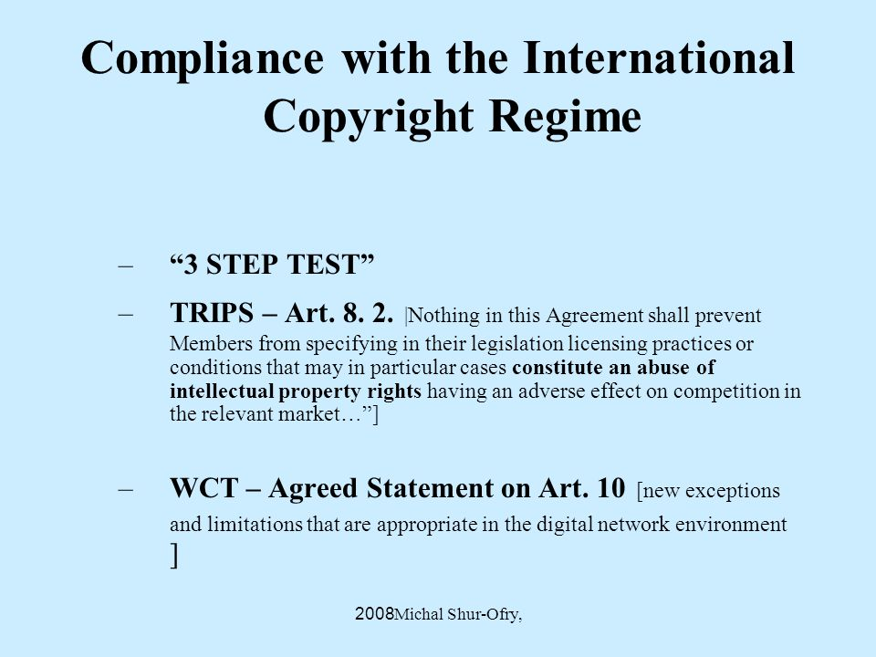 Michal Shur-Ofry, 2008 Compliance with the International Copyright Regime –3 STEP TEST –TRIPS – Art.