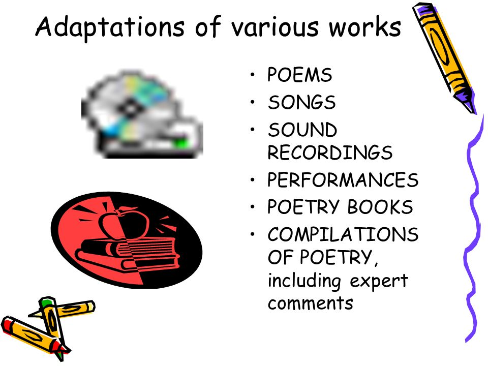 Adaptations of various works POEMS SONGS SOUND RECORDINGS PERFORMANCES POETRY BOOKS COMPILATIONS OF POETRY, including expert comments