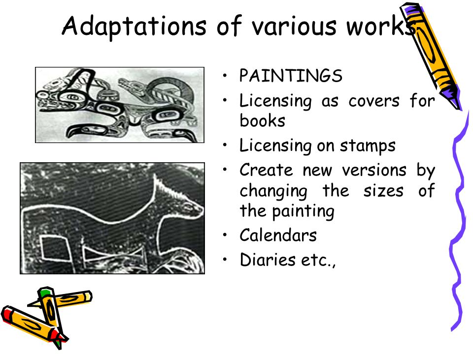 Adaptations of various works PAINTINGS Licensing as covers for books Licensing on stamps Create new versions by changing the sizes of the painting Cal