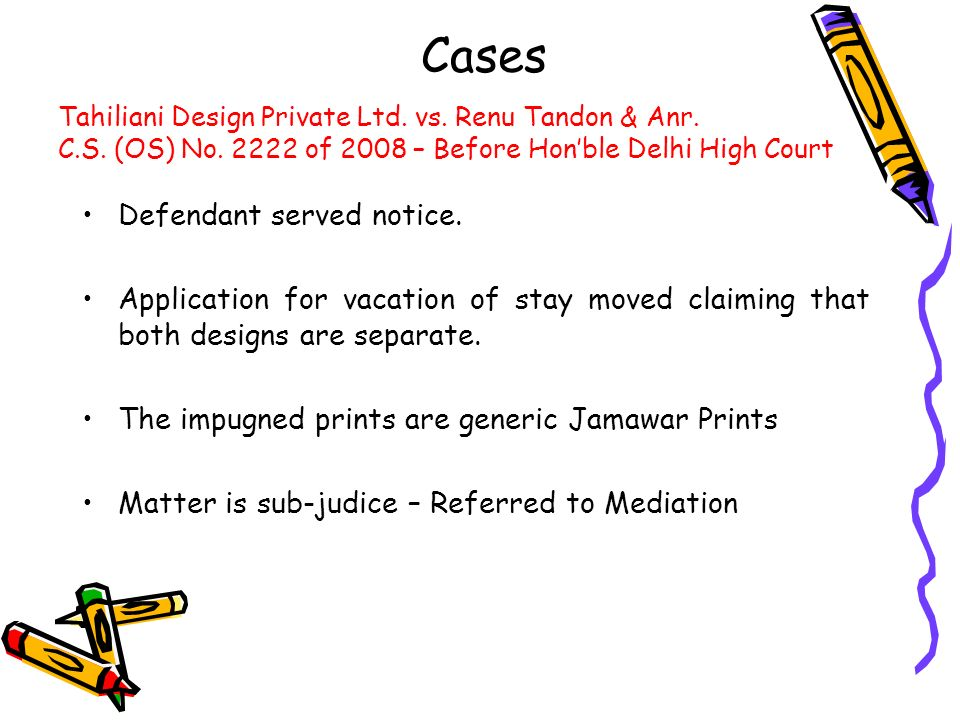 Cases Defendant served notice. Application for vacation of stay moved claiming that both designs are separate. The impugned prints are generic Jamawar