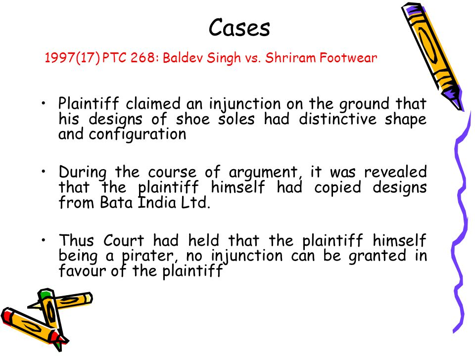 Cases Plaintiff claimed an injunction on the ground that his designs of shoe soles had distinctive shape and configuration During the course of argume