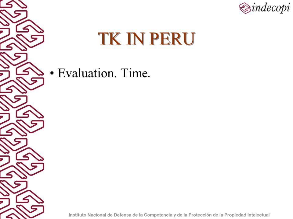 TK IN PERU Evaluation. Time.
