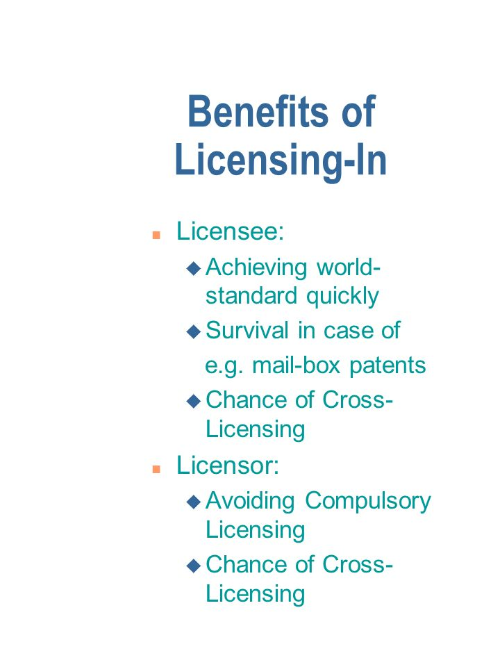 04/12/02 - Licensing and Globalization Benefits of Licensing-Out n Licensee: u Access to new products, etc.