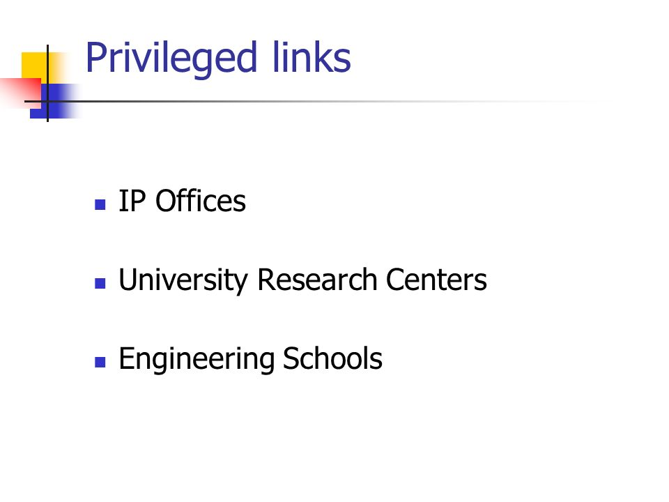 Privileged links IP Offices University Research Centers Engineering Schools