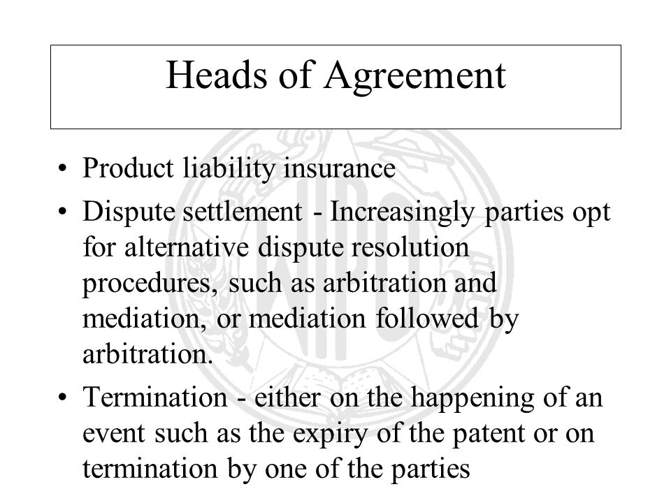 Heads of Agreement Product liability insurance Dispute settlement - Increasingly parties opt for alternative dispute resolution procedures, such as ar