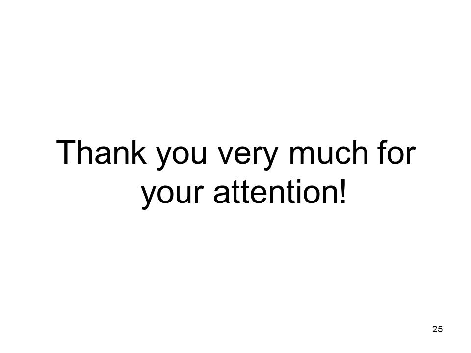 25 Thank you very much for your attention!