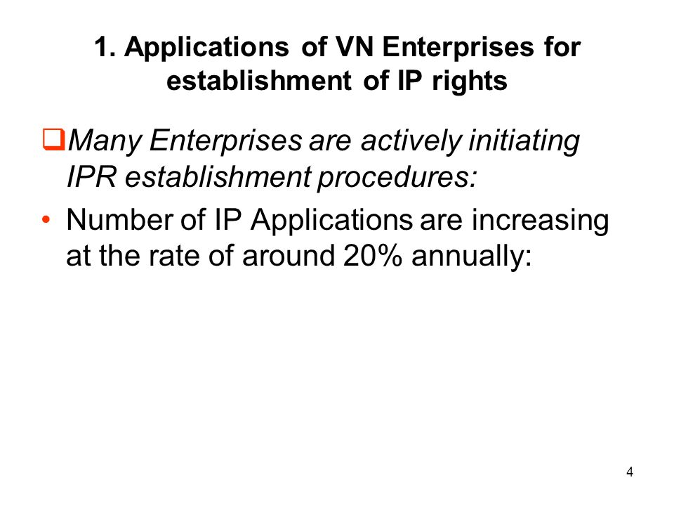 4 1. Applications of VN Enterprises for establishment of IP rights Many Enterprises are actively initiating IPR establishment procedures: Number of IP
