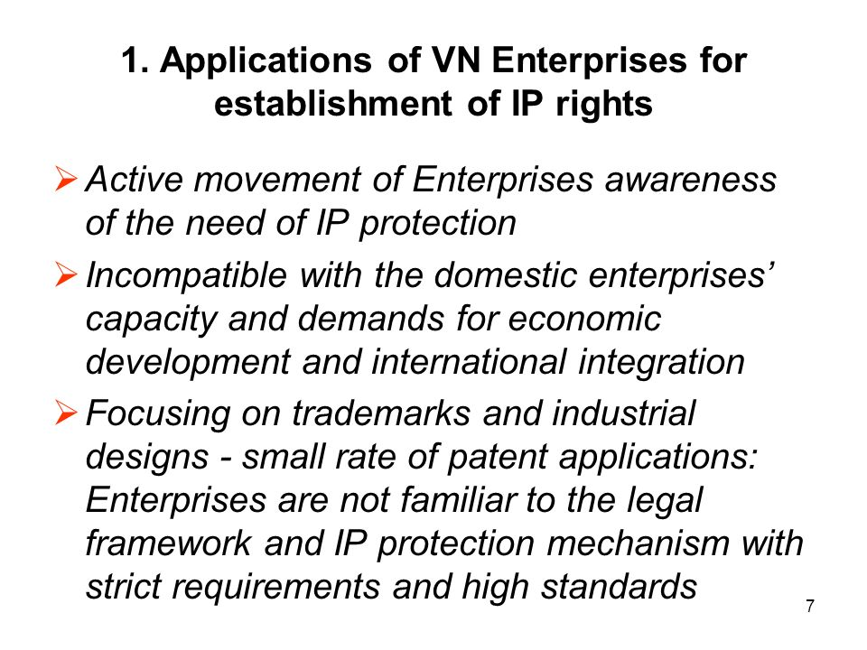 7 1. Applications of VN Enterprises for establishment of IP rights Active movement of Enterprises awareness of the need of IP protection Incompatible