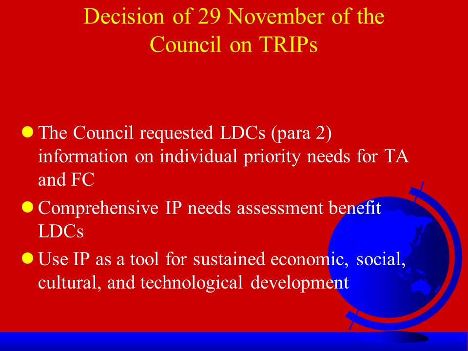 Decision of 29 November of the Council on TRIPs lExtension of transion from 31 December 2005 Until 1July 2013 lThe Council requested LDCs (para 2) inf