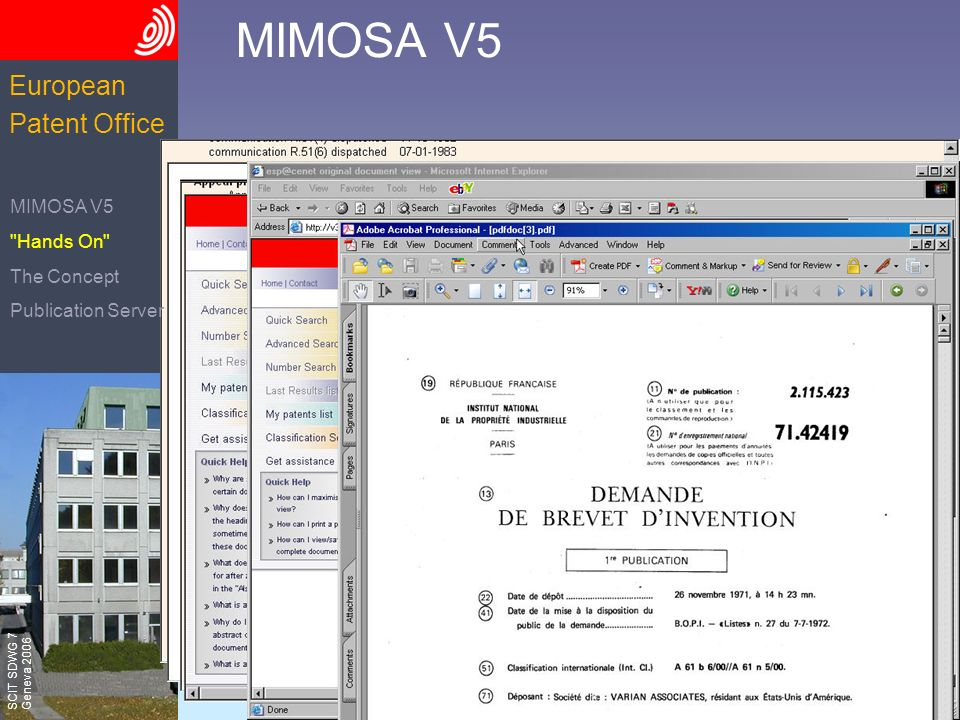 The European Patent Office SCIT SDWG 7 Geneva 2006 European Patent Office MIMOSA V5 Hands On The Concept Publication Server