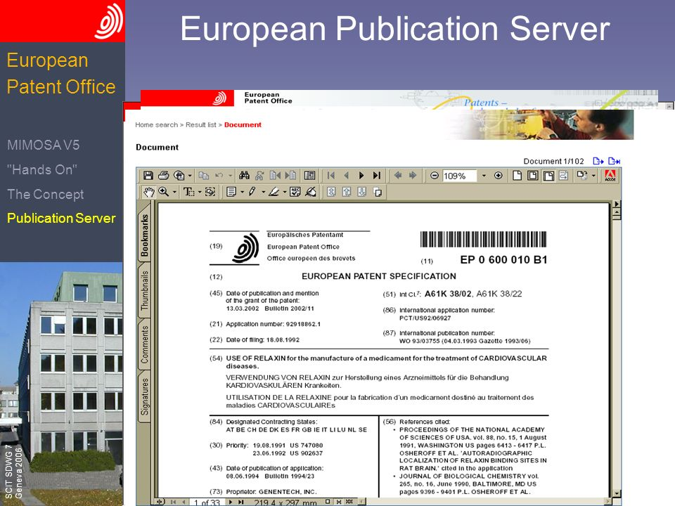 The European Patent Office SCIT SDWG 7 Geneva 2006 European Patent Office European Publication Server MIMOSA V5 Hands On The Concept Publication Server