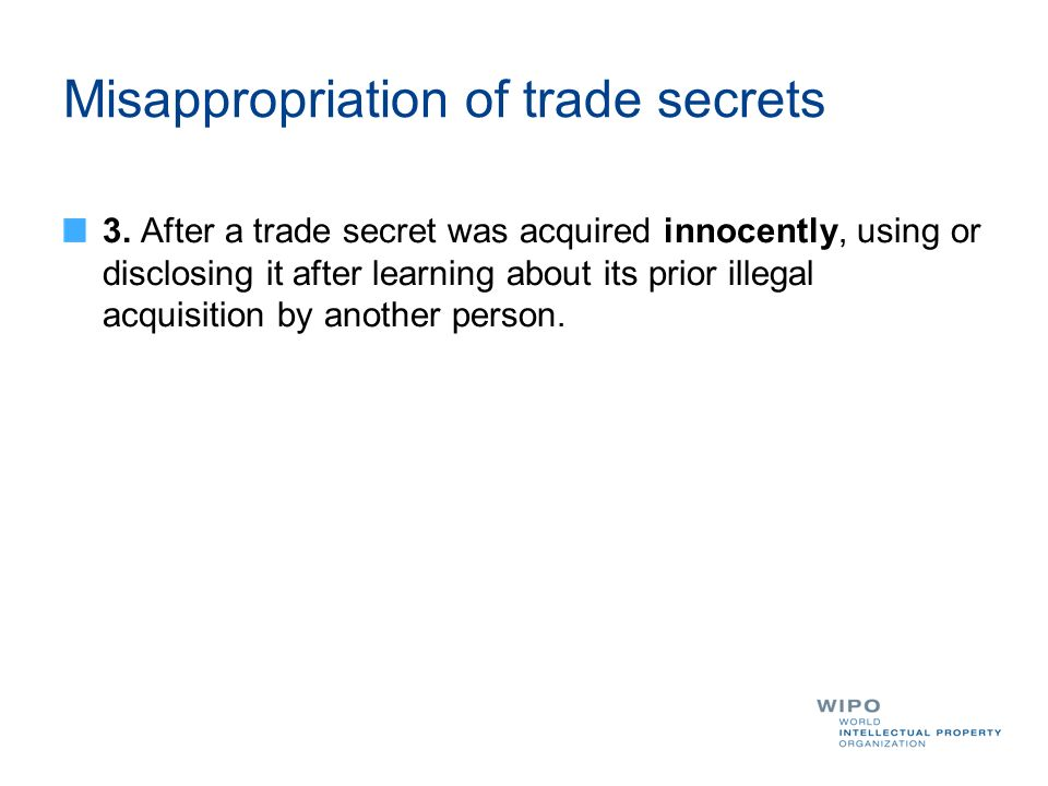 Misappropriation of trade secrets 3.
