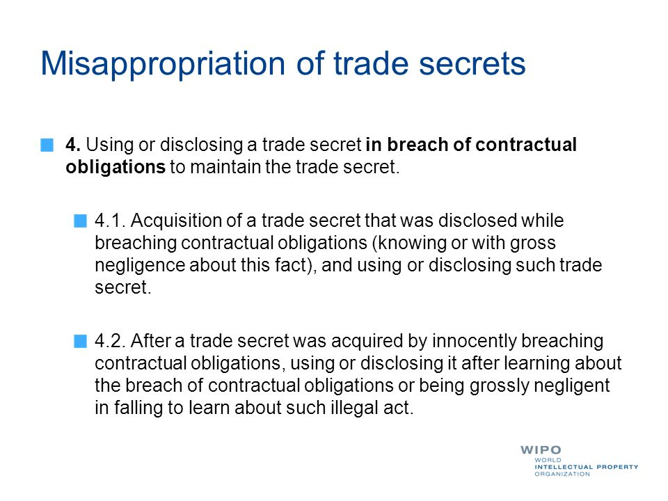 Misappropriation of trade secrets 4.