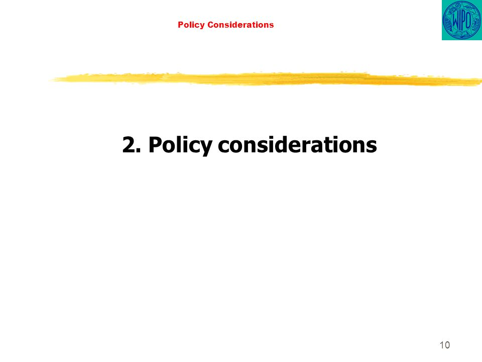10 Policy Considerations 2. Policy considerations