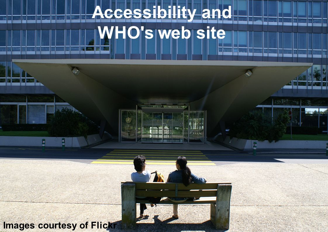Accessibility and WHO s web site | 2 Feb 2010 2 |2 | WHO s context UN Convention for the rights of people with disabilities WHO task force on disabilities: to make WHO more accessible to people with disabilities, and to mainstream disabilities in all our activities.
