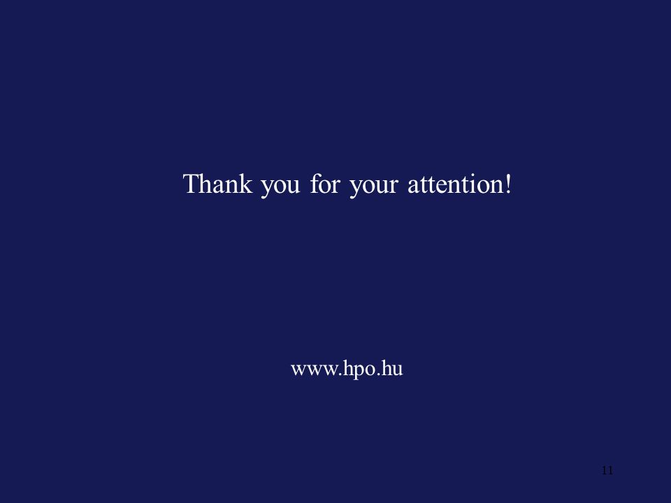 11 Thank you for your attention! www.hpo.hu