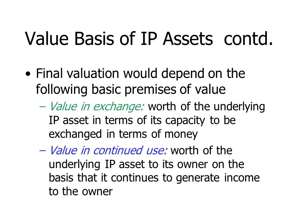 Value Basis of IP Assets contd.