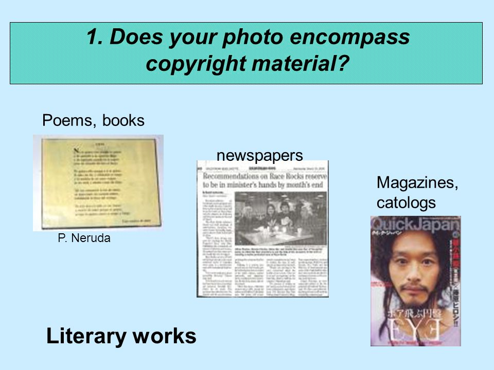 1. Does your photo encompass copyright material. Literary works P.