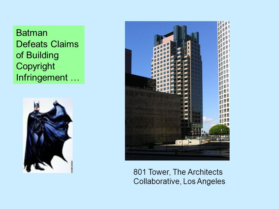 801 Tower, The Architects Collaborative, Los Angeles Batman Defeats Claims of Building Copyright Infringement …