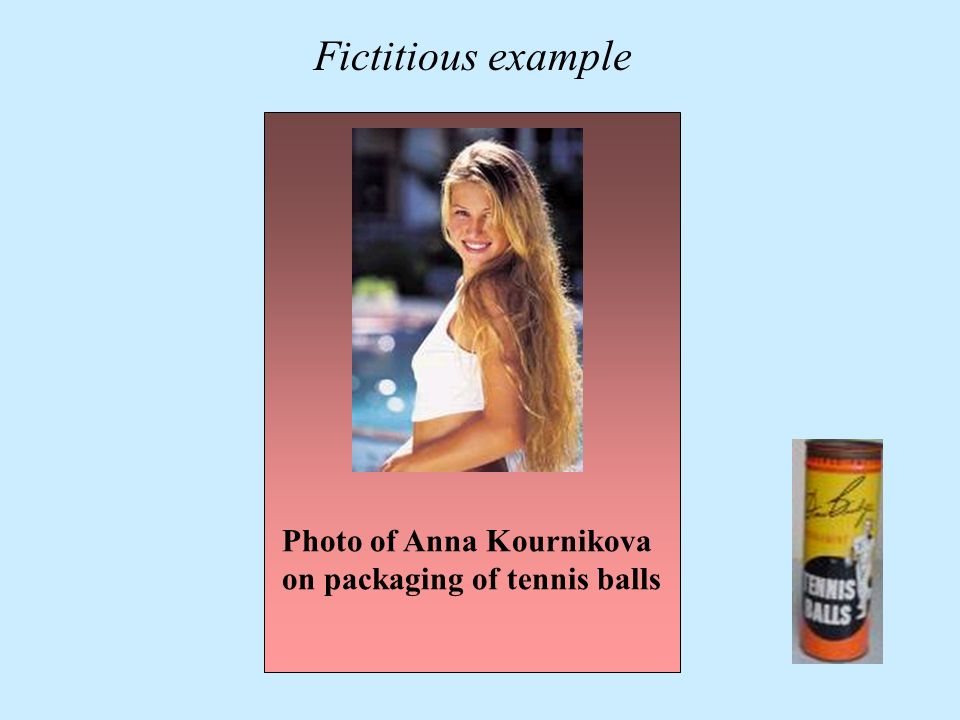 Photo of Anna Kournikova on packaging of tennis balls Fictitious example