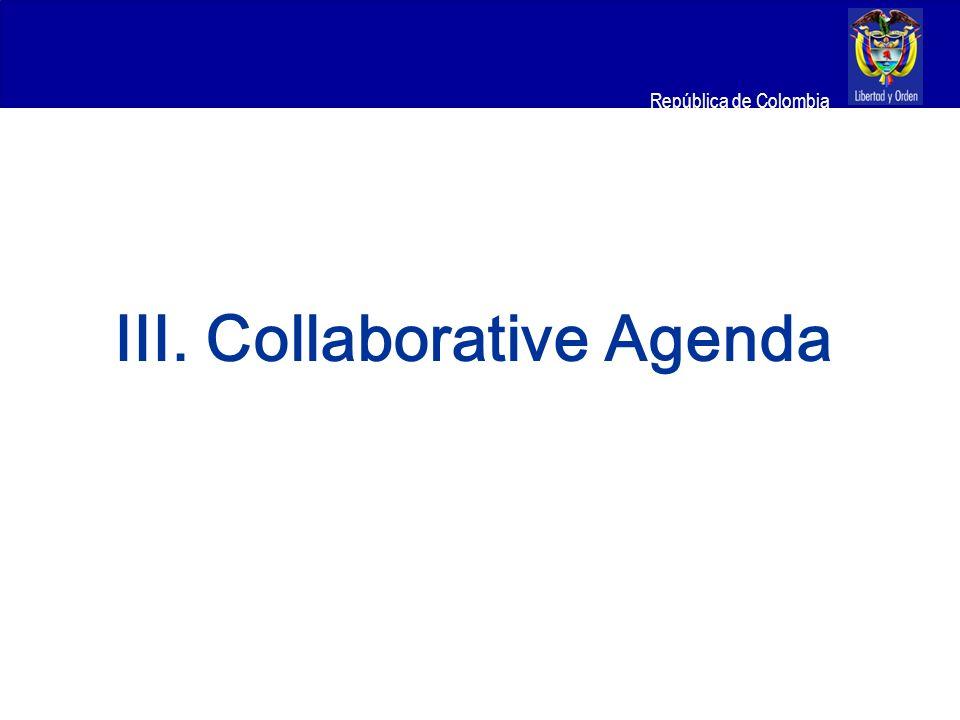 Ministerio de Relaciones Exteriores República de Colombia III. Collaborative Agenda