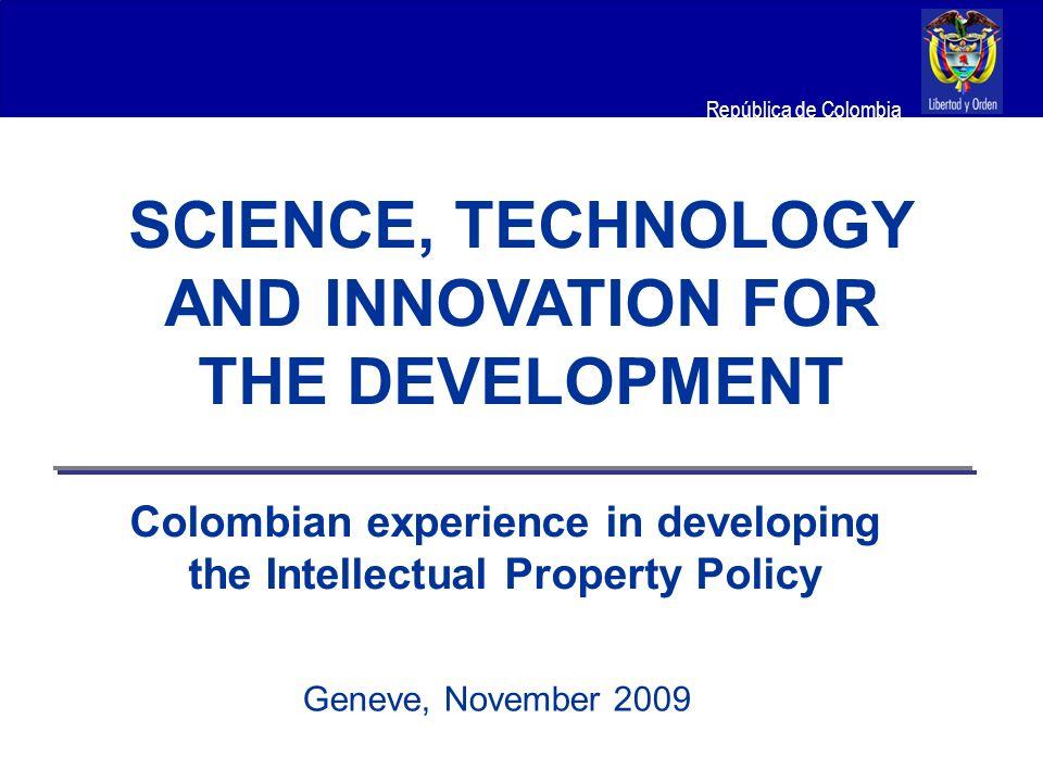 Ministerio de Relaciones Exteriores República de Colombia I.Intellectual Property Policy II.