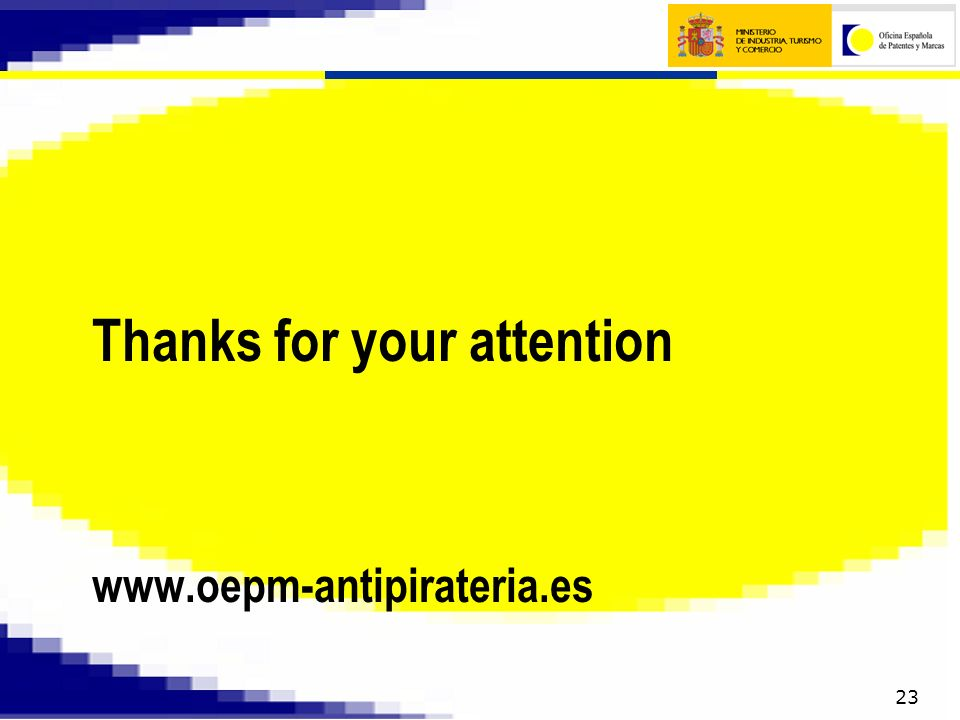 23 Thanks for your attention www.oepm-antipirateria.es