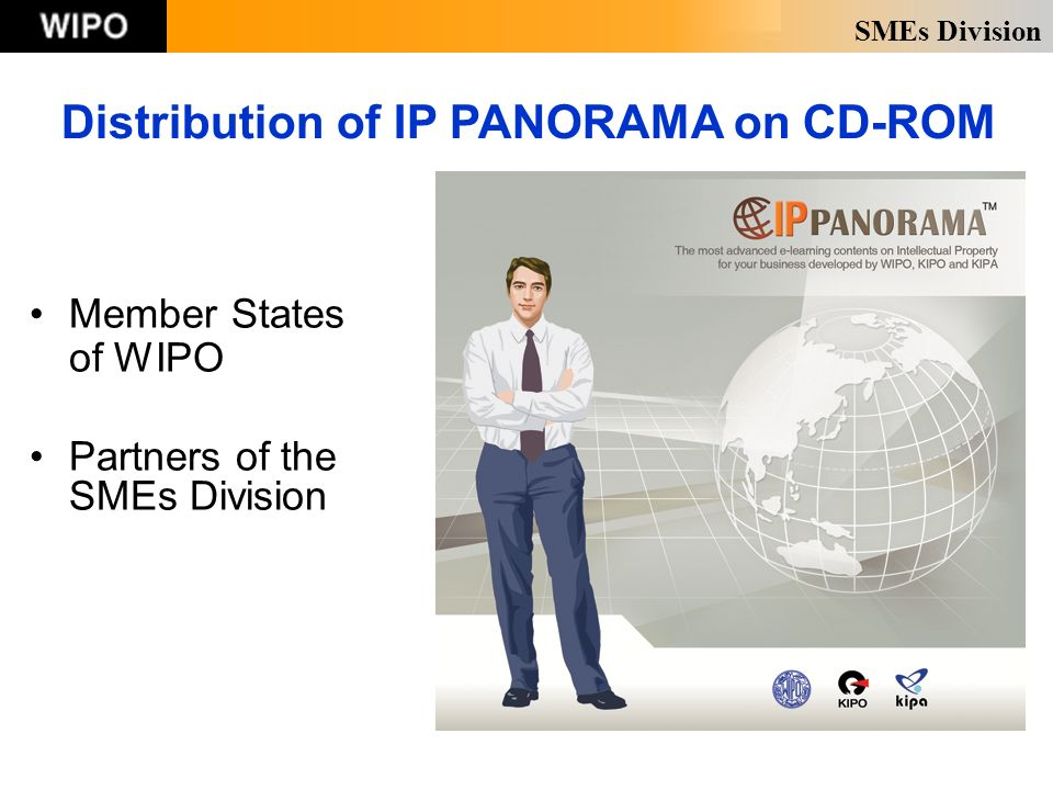 SMEs Division Distribution of IP PANORAMA on CD-ROM Member States of WIPO Partners of the SMEs Division