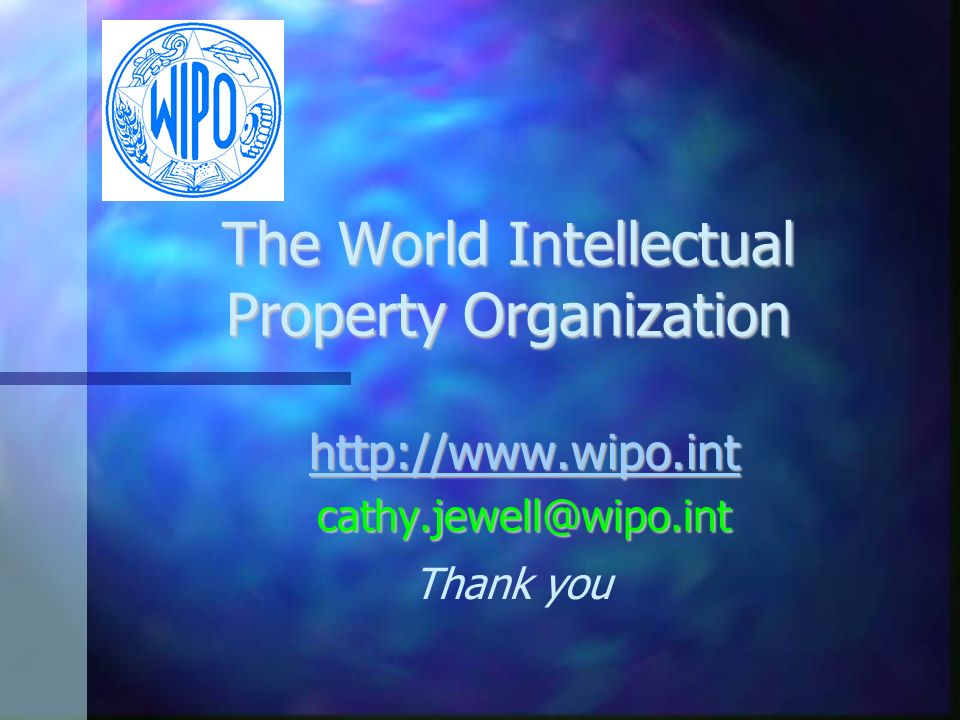 The World Intellectual Property Organization   Thank you