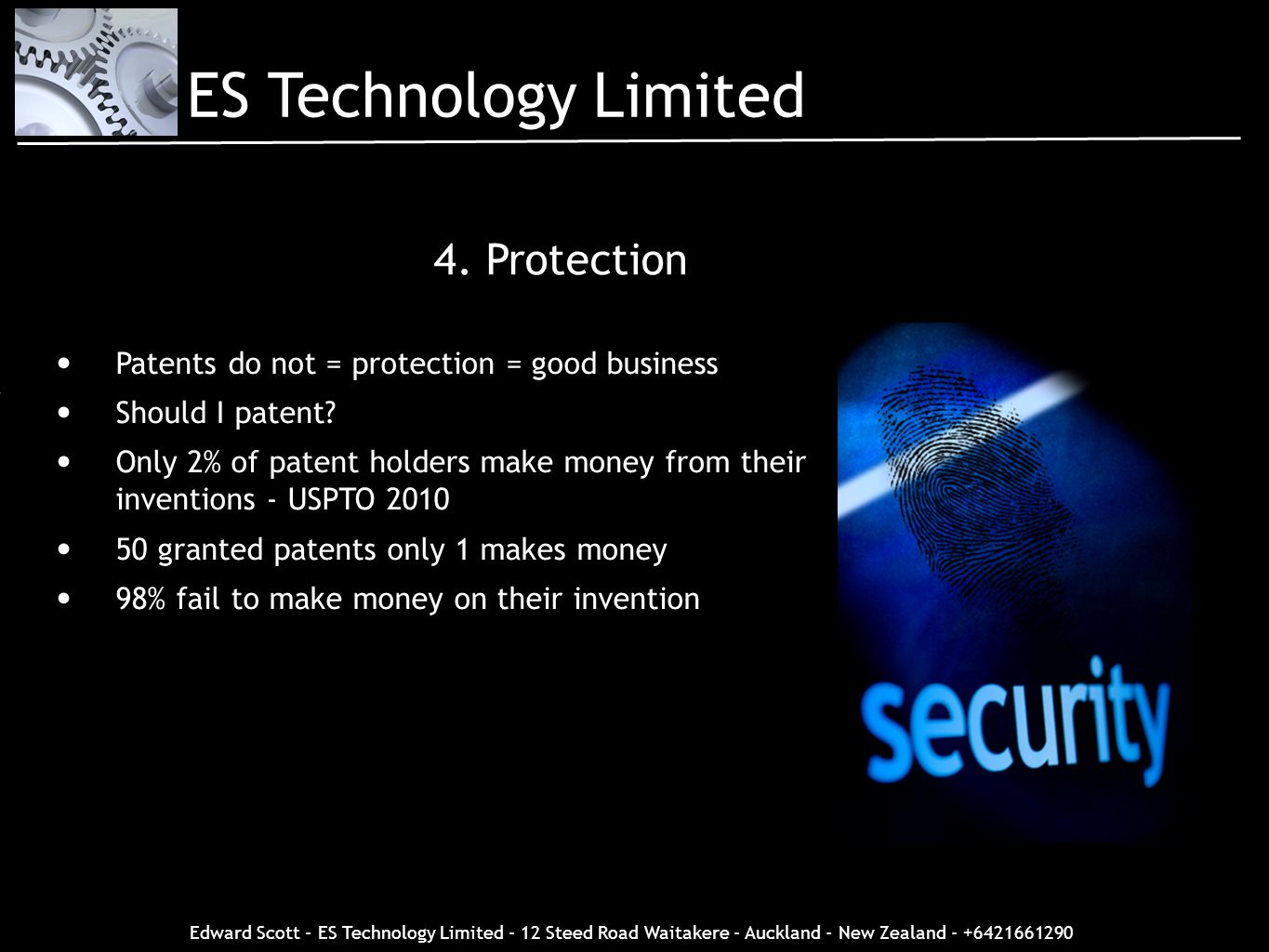 Edward Scott - ES Technology Limited - 12 Steed Road Waitakere - Auckland - New Zealand - +6421661290 Patents do not = protection = good business Shou