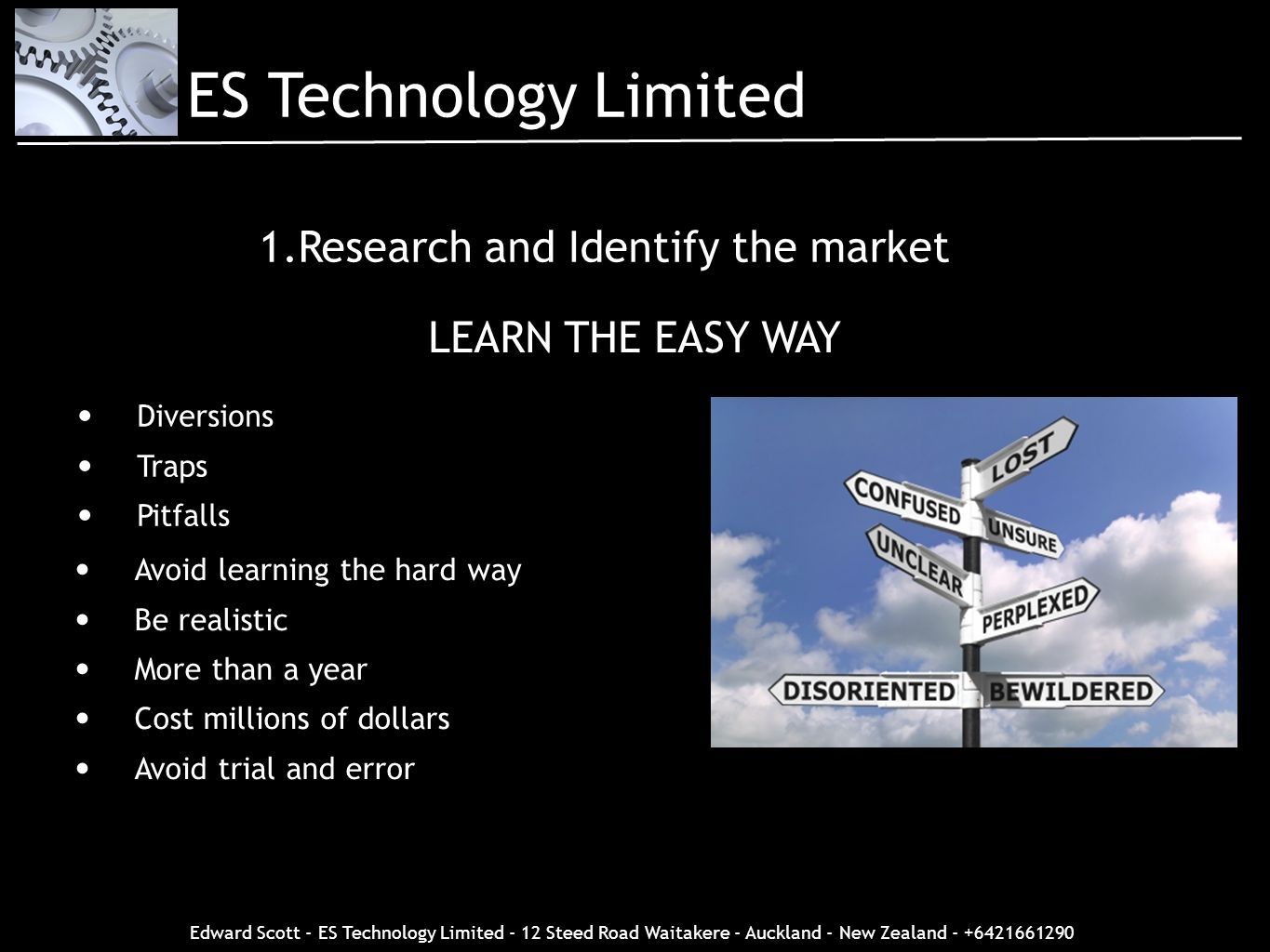 Edward Scott - ES Technology Limited - 12 Steed Road Waitakere - Auckland - New Zealand - +6421661290 1.Research and Identify the market Diversions Tr