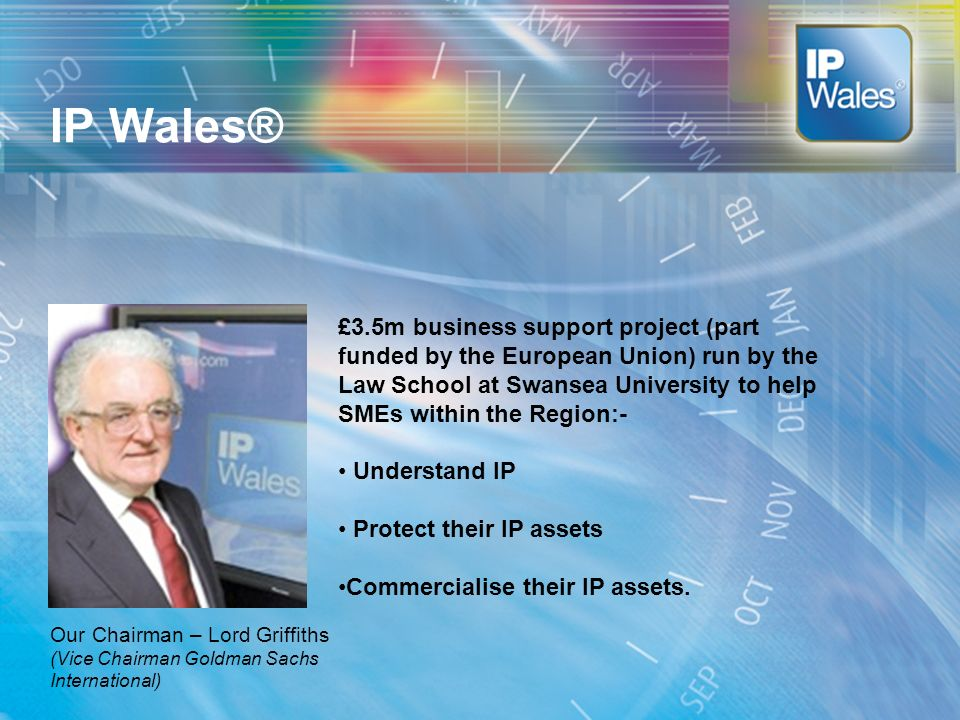 IP Wales® £3.5m business support project (part funded by the European Union) run by the Law School at Swansea University to help SMEs within the Regio