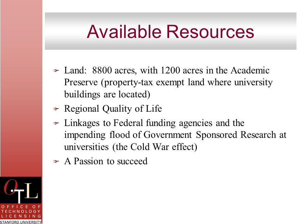 Available Resources F Land: 8800 acres, with 1200 acres in the Academic Preserve (property-tax exempt land where university buildings are located) F R