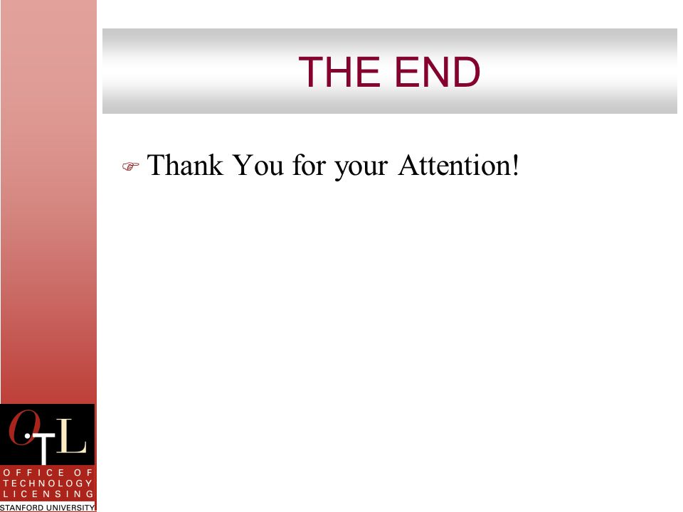 THE END F Thank You for your Attention!