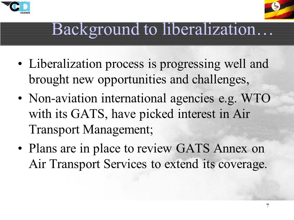 7 Liberalization process is progressing well and brought new opportunities and challenges, Non-aviation international agencies e.g.
