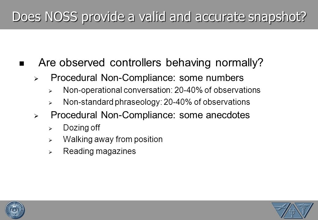 Does NOSS provide a valid and accurate snapshot. Are observed controllers behaving normally.