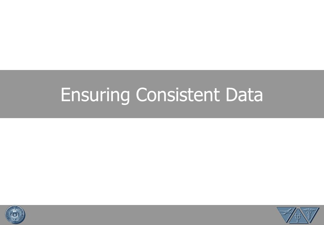 Ensuring Consistent Data