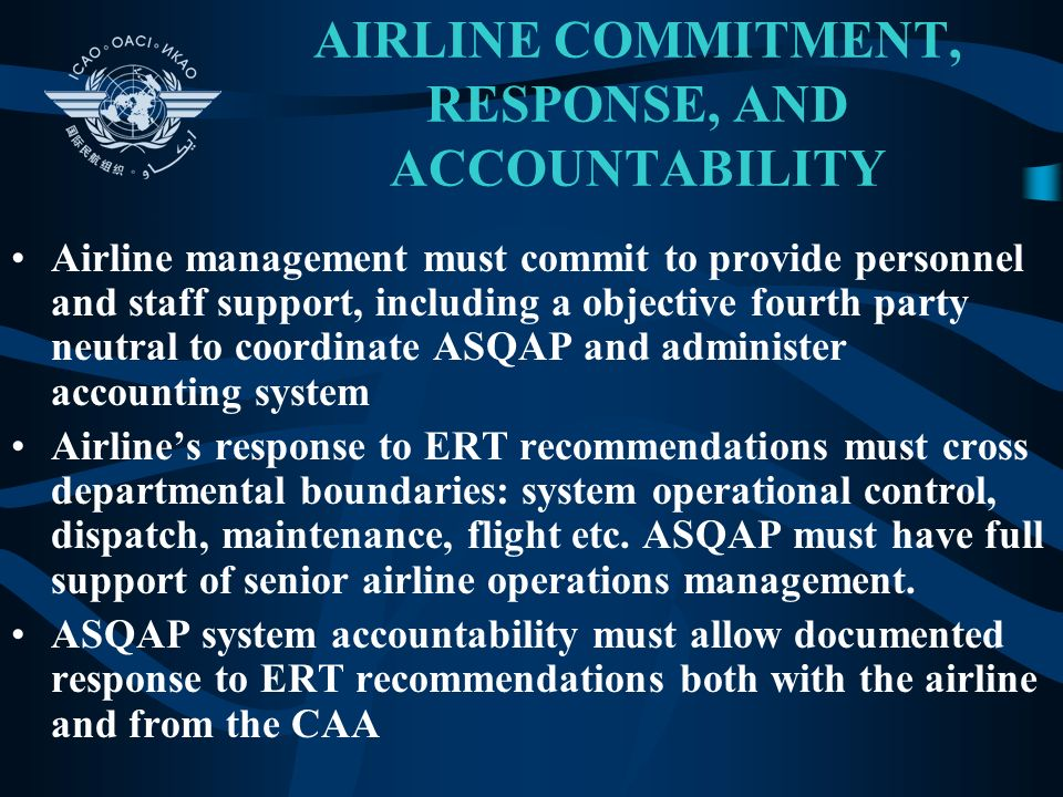 SCOPE OF ASQAP Any report which describes a flight safety concern or possible Regulation deviation should be considered. At minimum, ASQAP should seek