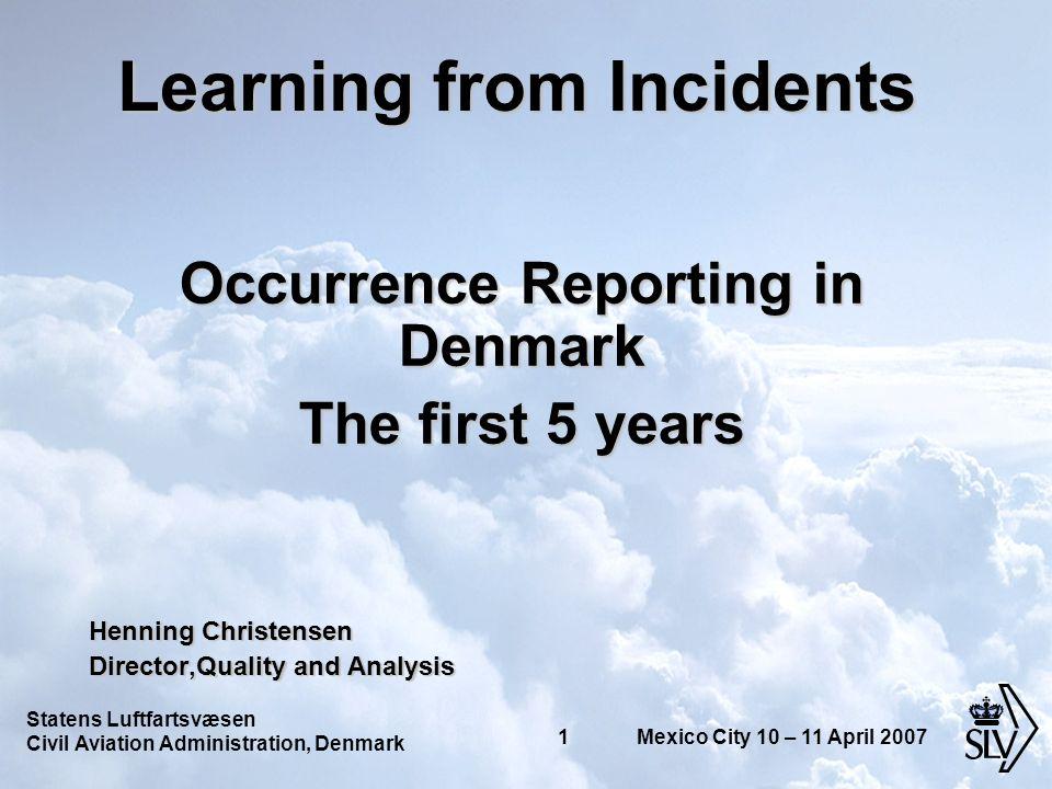 Statens Luftfartsvæsen Civil Aviation Administration, Denmark 22 Mexico City 10 – 11 April 2007 Results – Runway Incursions