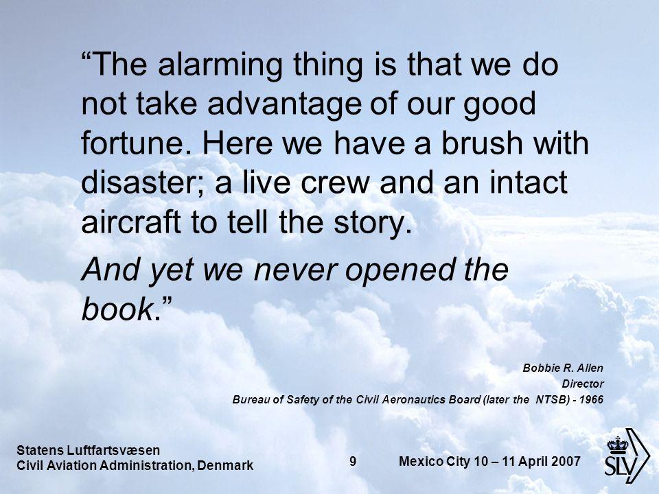 Statens Luftfartsvæsen Civil Aviation Administration, Denmark 30 Mexico City 10 – 11 April 2007 END