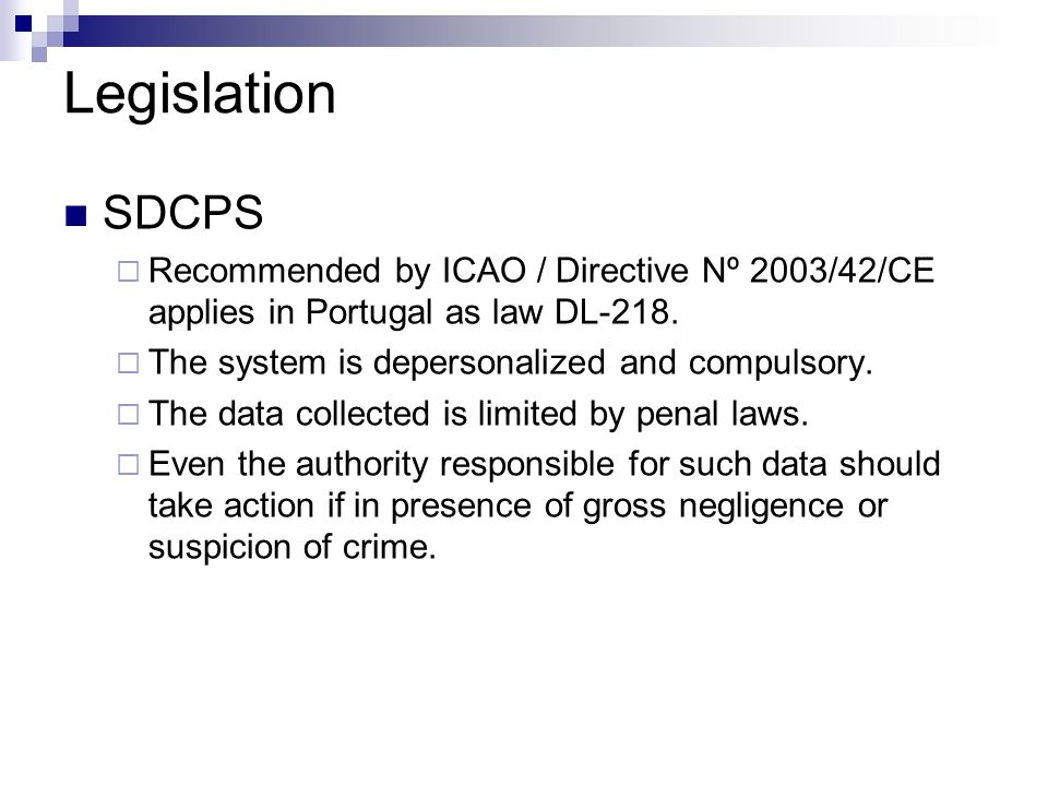 Legislation SDCPS Recommended by ICAO / Directive Nº 2003/42/CE applies in Portugal as law DL-218.