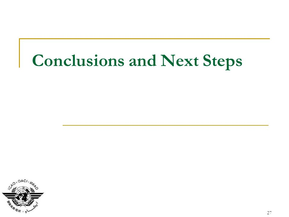 27 Conclusions and Next Steps