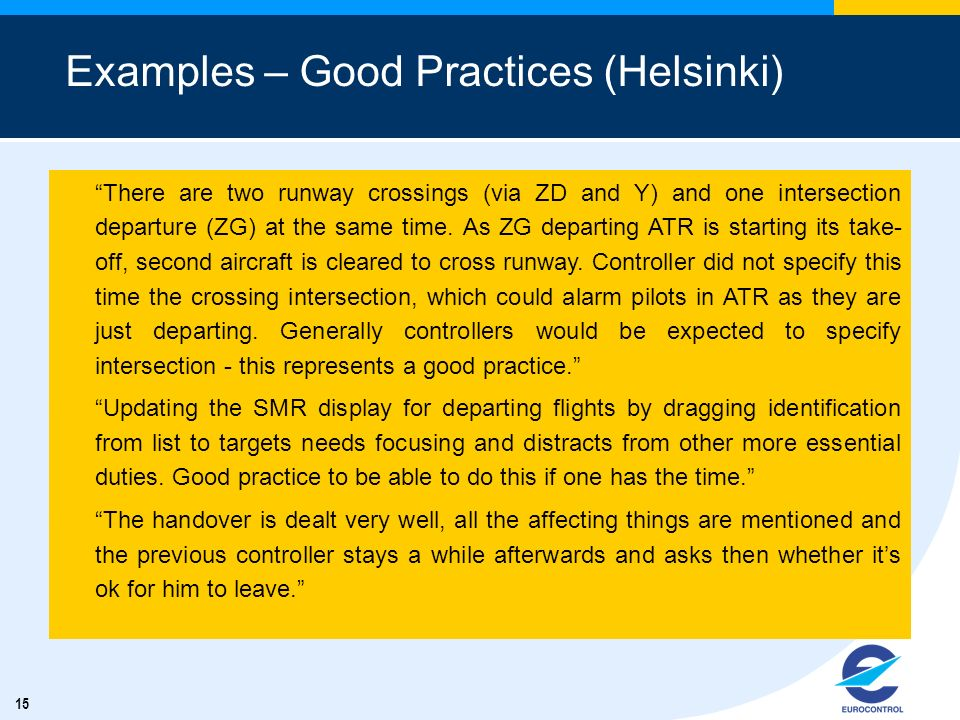 15 Examples – Good Practices (Helsinki) There are two runway crossings (via ZD and Y) and one intersection departure (ZG) at the same time.