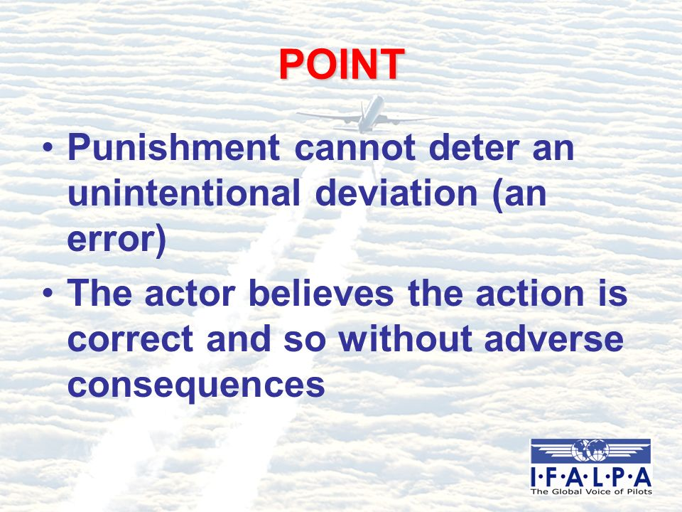 CONCLUSION Punishment in error cases is contrary to air safety principles Use Annex 13, Attachment E Questions.