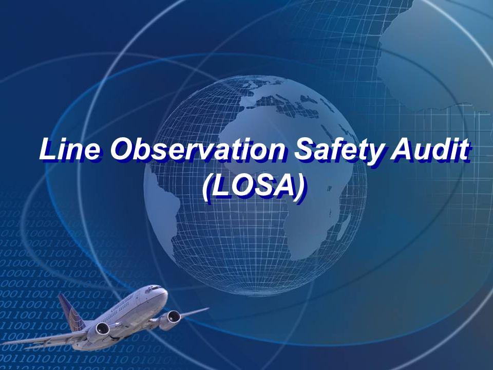 Line Observation Safety Audit (LOSA) Line Observation Safety Audit (LOSA)