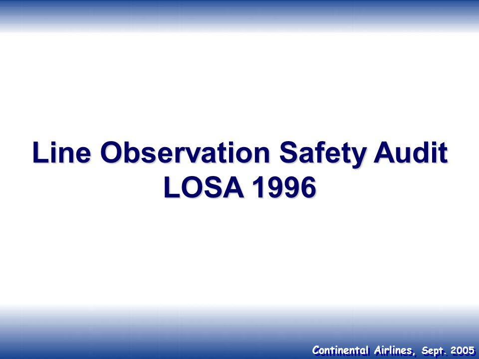 Continental Airlines, Sept. 2005 Line Observation Safety Audit LOSA 1996
