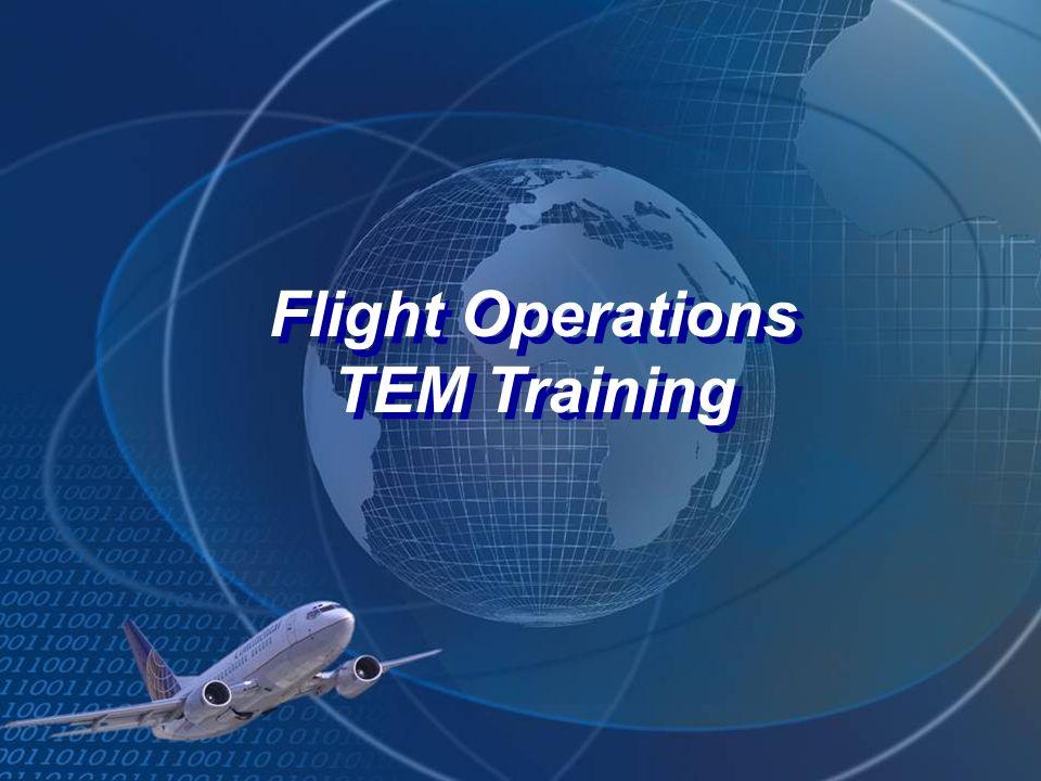 Flight Operations TEM Training Flight Operations TEM Training